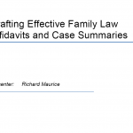 Drafting Effective Family Law Affidavits and Case Summaries