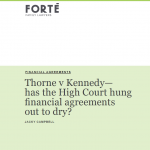 Thorne v Kennedy – Has the High Court hung financial agreements out to dry?